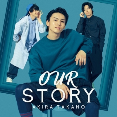 Akira Takano – OUR STORY (2nd Single)