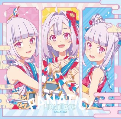 IDOL-BU SHOW: LUNATIC EYES – FANATIC! (1st Single)