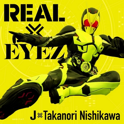 J×Takanori Nishikawa – REAL×EYEZ (Single)