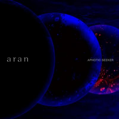 aran – APHOTIC SEEKER
