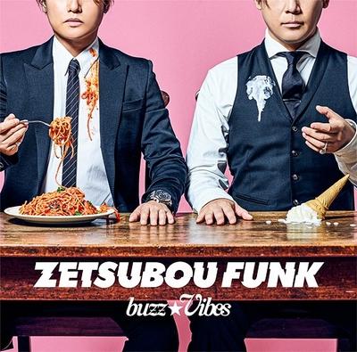 buzz★Vibes (Shotaro MorikuboxSHiNNOSUKE) – ZETSUBOU FUNK
