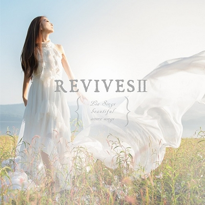 Lia – REVIVES II -Lia Sings beautiful anime songs-