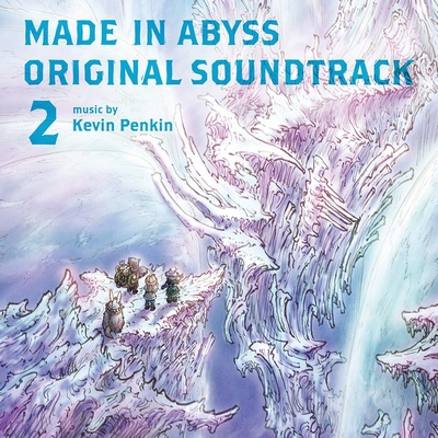 MADE IN ABYSS ORIGINAL SOUNDTRACK 2