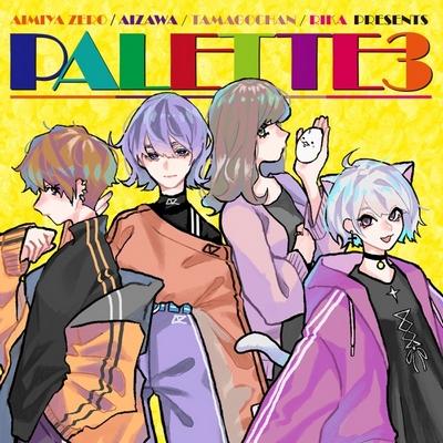 EXIT TUNES Presents PALETTE3 – AIMIYA ZERO / AIZAWA / TAMAGOCHAN / RIKA