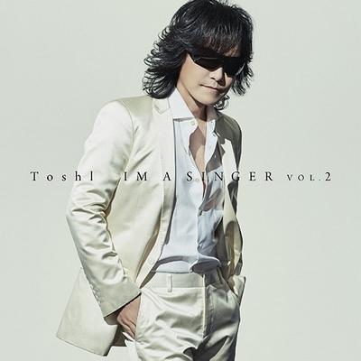 Toshl – IM A SINGER VOL. 2