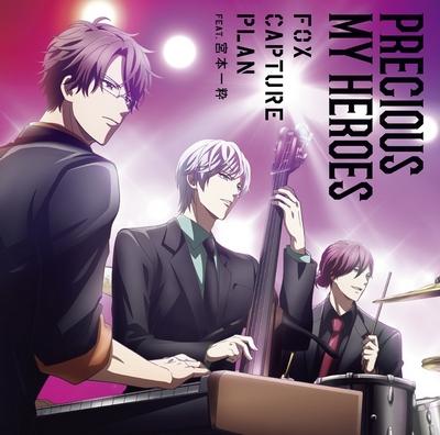fox capture plan feat. Issui Miyamoto – Precious My Heroes (Single) Stand My Heroes ED