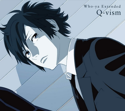 Who-ya Extended – Q-vism (Single) Psycho-Pass 3 OP
