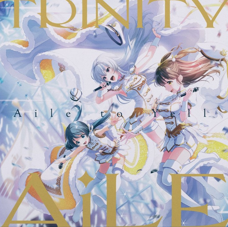 IDOLY PRIDE : Limited Special CD Aile to Yell / TRINITYAiLE