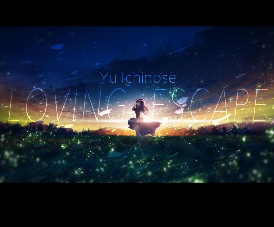 Yu Ichinose (ChouchouP) – LOVING ESCAPE (Digital Single)