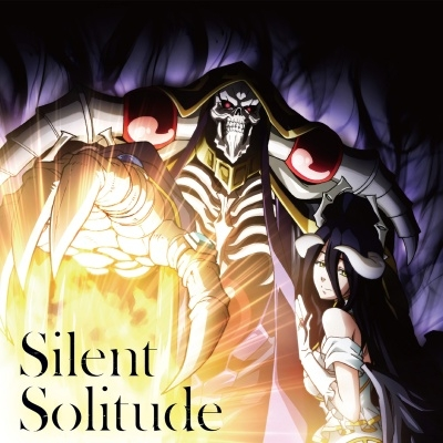 Overlord III ED Single - Silent Solitude