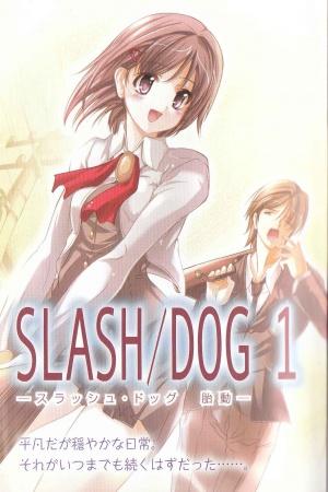 Slash/Dog